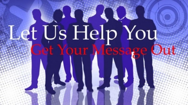 Let us help you get your message out.